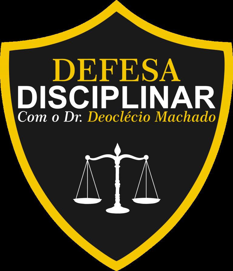 Advogado de defesa em Processo Administrativo Disciplinar/ Deoclécio Barreto Machado